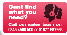 Can't find what you need? Call our sales team on 0845 4500500
