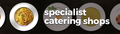 View our range of specialist catering shops