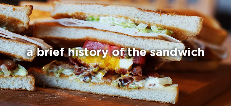 A brief history of the sandwich