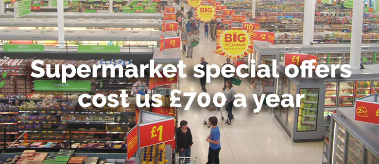 Supermarket specials cost us £700 a year