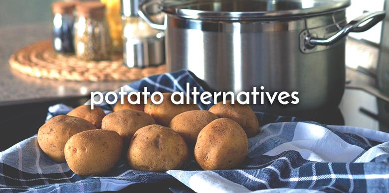 potato alternatives