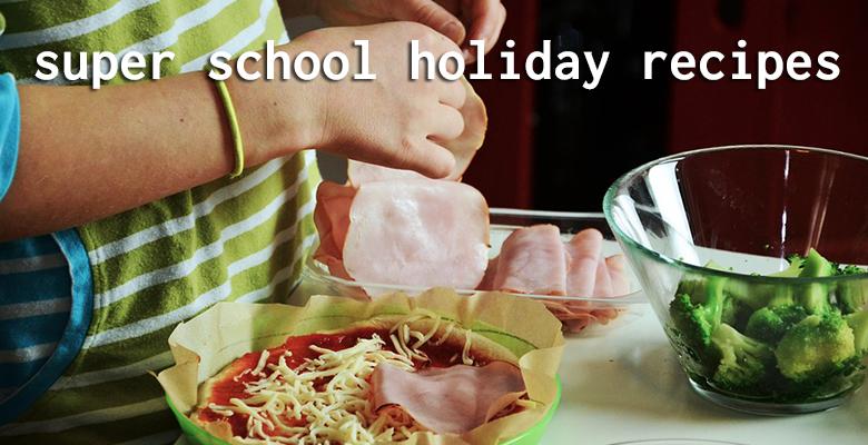 super school holiday recipes